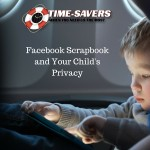 Facebook Scrapbook and Your Child's Privacy